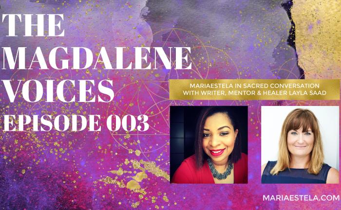 Layla Saad, The Magdalene Voices, Mariaestela, Teacher, Facilitator