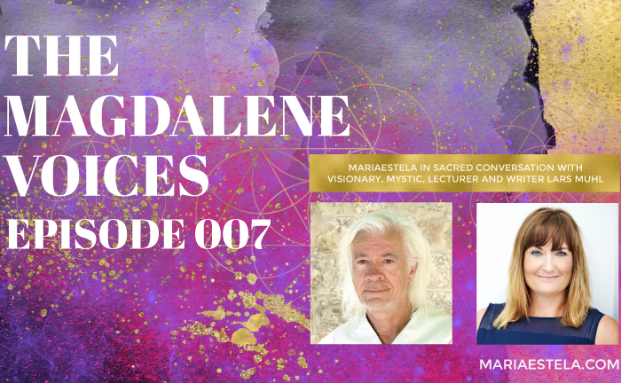 The Magdalene Voices, Mary Magdalene The Master, Lars Muhl, Mariaestela, Spiritual Business Coach