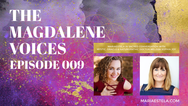 The Magdalene Voices, Awakening & Embodiment, Melissa Sophia Joy, Mariaestela, Spiritual Business Coach