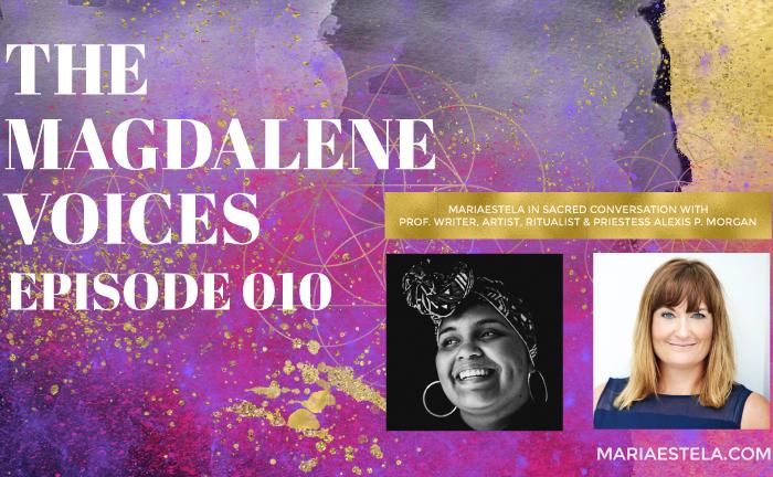 The Magdalene Voices, Asetru & Vodoo, Alexis P. Morgan, Mariaestela, Spiritual Business Coach