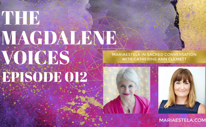 The Magdalene Voices, Catherine Ann Clemett, Mariaestela, Sacred Conversation, Podcast