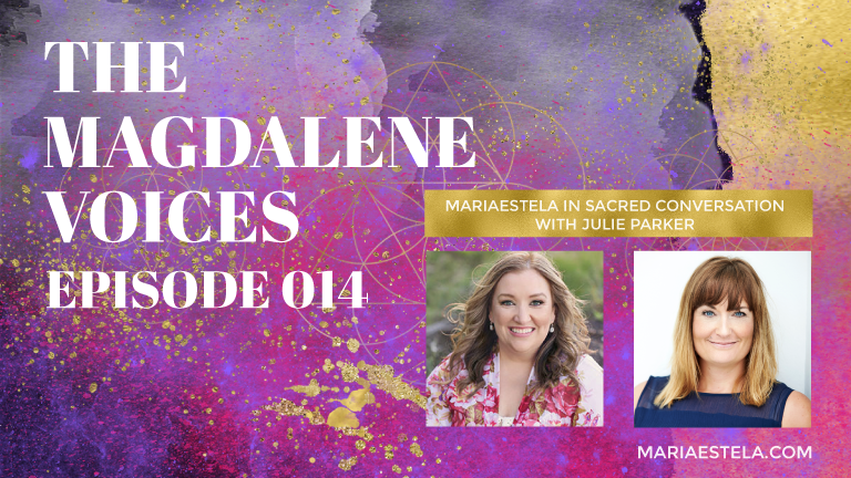 The Magdalene Voices, Mary Magdalene Change Agent, Julie Parker, Mariaestela. Spiritual Business Coach