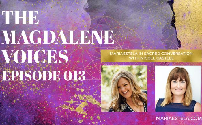The Magdalene Voices, Sound Healing & Vibration, Nicole Casteel, Mariaestela, Spiritual Business Mentor