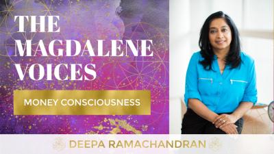 The Magdalene Voices, Money Consciousness, Deepa Ramachandran, Mariaestela, Spiritual Business Coach