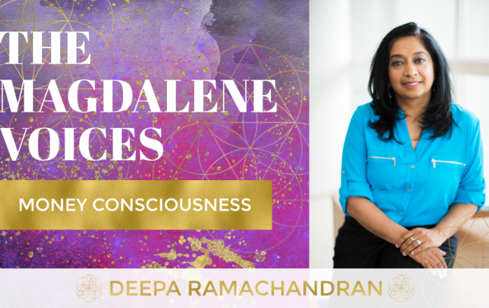 The Magdalene Voices, Money Consciousness, Deepa Ramachandran, Mariaestela, Spiritual Business Coach