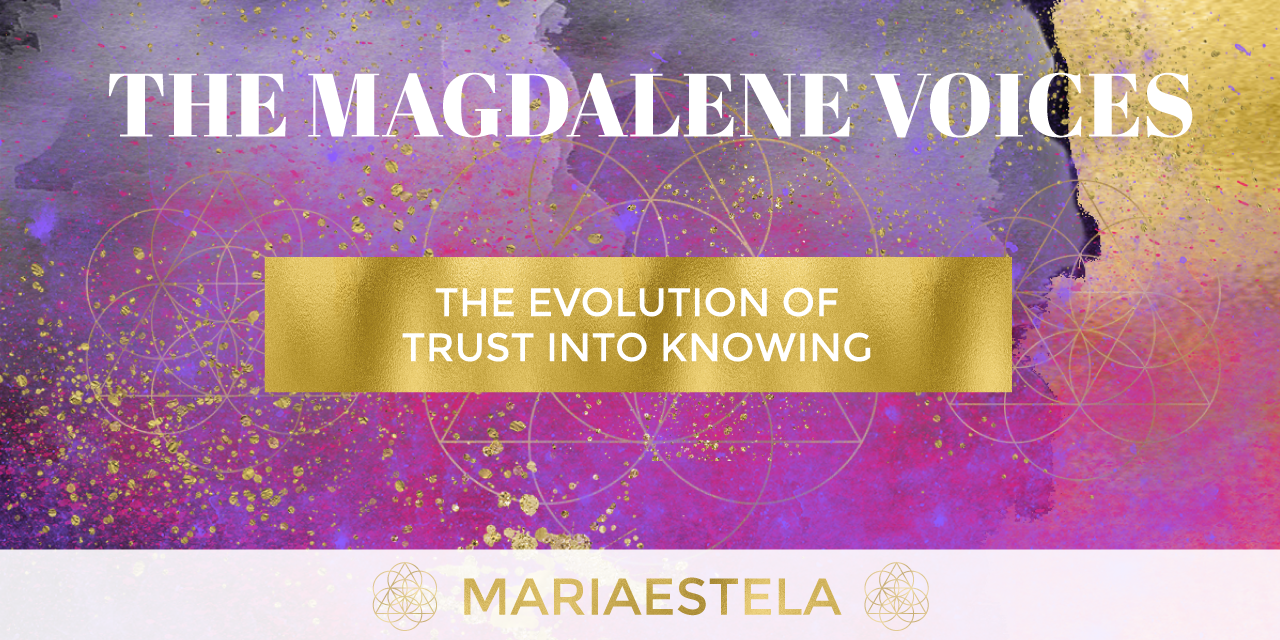 The Magdalene Voices Show & Podcast, Trust & Knowing, Mariaestela, Spiritual Business Coach