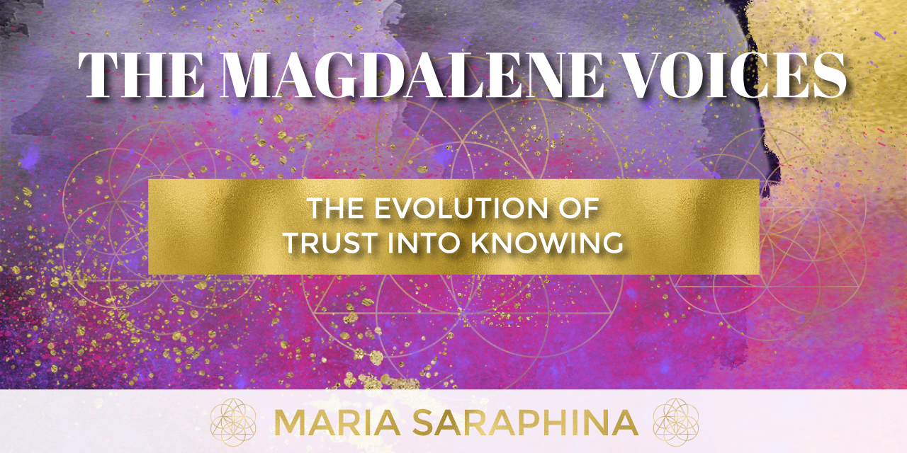The Magdalene Voices, Evolution Of Trust Into Knowledge, Spiritual Business Coach, EAM® Mentor, Maria Saraphina