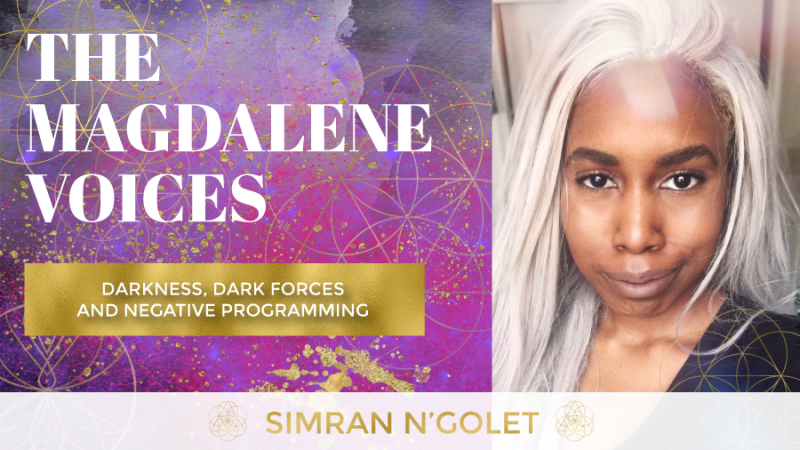 The Magdalene Voices Show & Podcast, Darkness, Simran N'golet, Mariaestela, Spiritual Business Coach