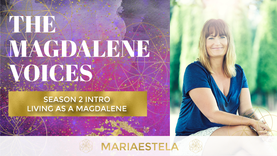 The Magdalene Voices Show & Podcast, Mariaestela, Living as a Magdalene, Spiritual Business Mentor, Catalyst & Facilitator