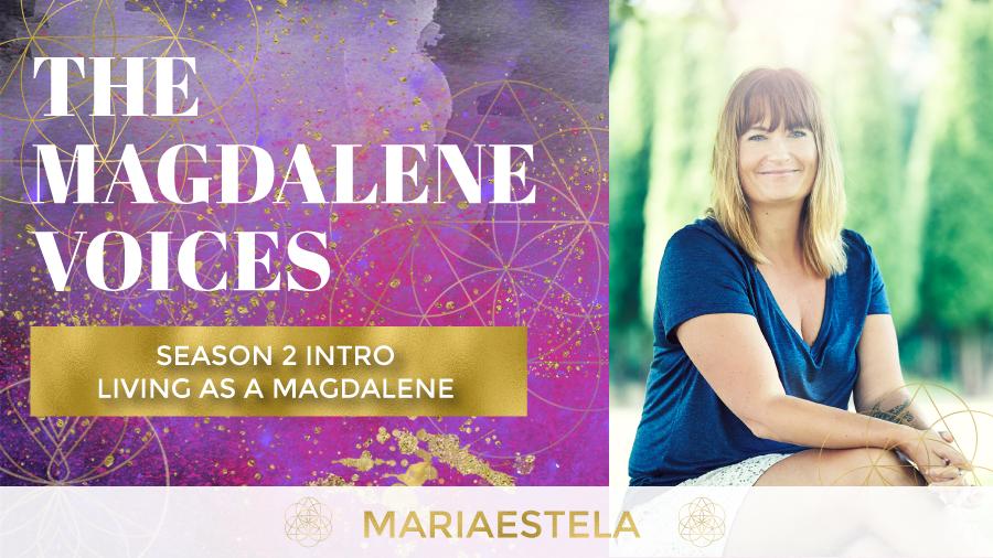 The Magdalene Voices Show & Podcast, Mariaestela, Living as a Magdalene, Spiritual Business Mentor, Catalyst & Facilitator