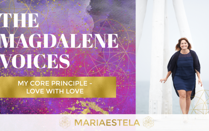 The Magdalene Voices Show & Podcast, Love with Love, Mariaestela, Spiritual Business Coach, Mentor, Catalyst & Facilitator
