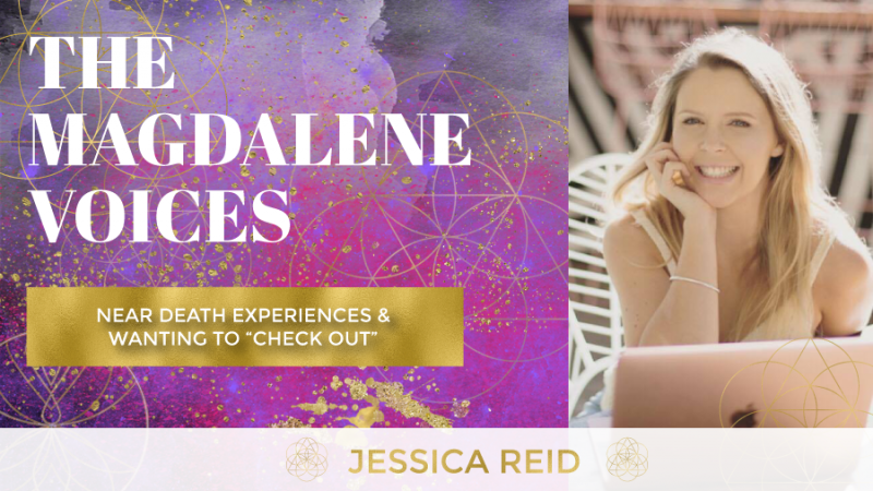 The Magdalene Voices Show & Podcast, Near Death Experiences, Jessica Reid, Mariaestela