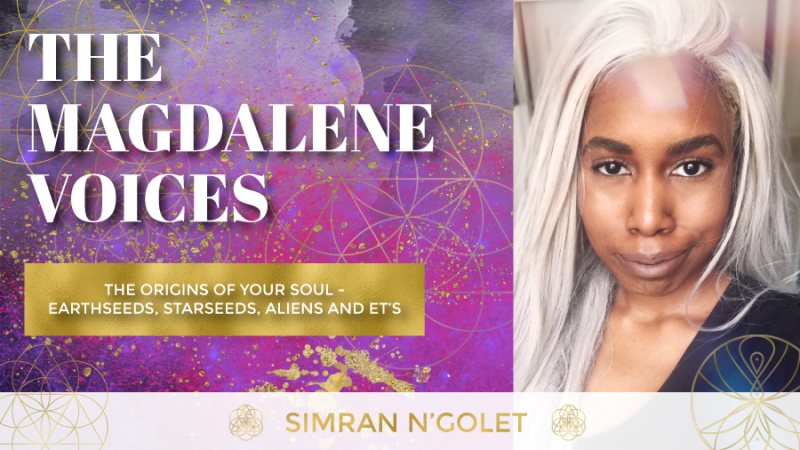 The Magdalene Voices Show & Podcast, Origin of Your Soul, Earthseeds, Starseeds, Simran Ngolet, Spiritual Business Coach, Mariaestela