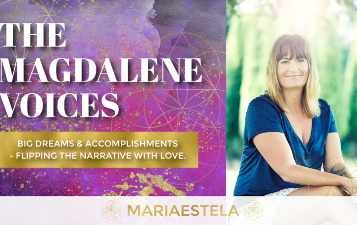 The Magdalene Voices Show & Podcast, Big Dreams and Accomplishments - Flipping the Narrative W. Love, Spiritual Business Coach, Mariaestela