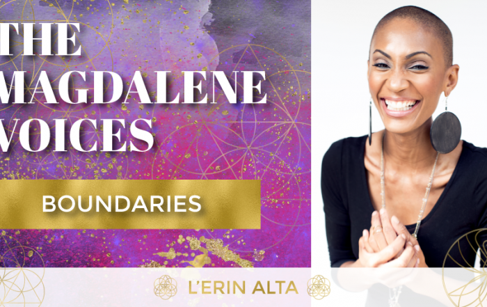 The Magdalene Voices Show & Podcast, Boundaries, LErin Alta, Mariaestela, Spiritual Business Coach