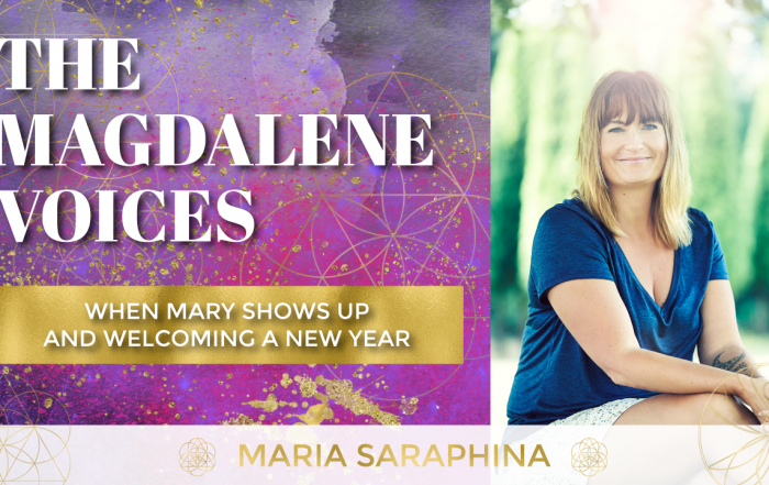 The Magdalene Voices, When Mary Shows Up & The New Year, Spiritual Business Coach, EAM® Mentor, Energy Alignment Method® Mentor, Maria Saraphina