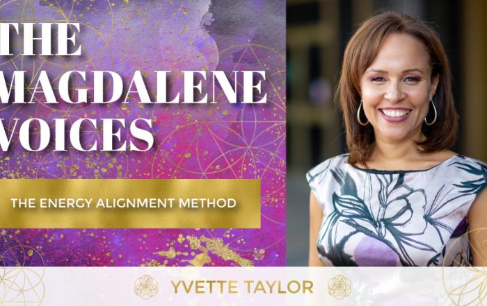 The Magdalene Voices, EAM - The Energy Alignment Method w. Yvette Taylor, Spiritual Business Coach, Mariaestela