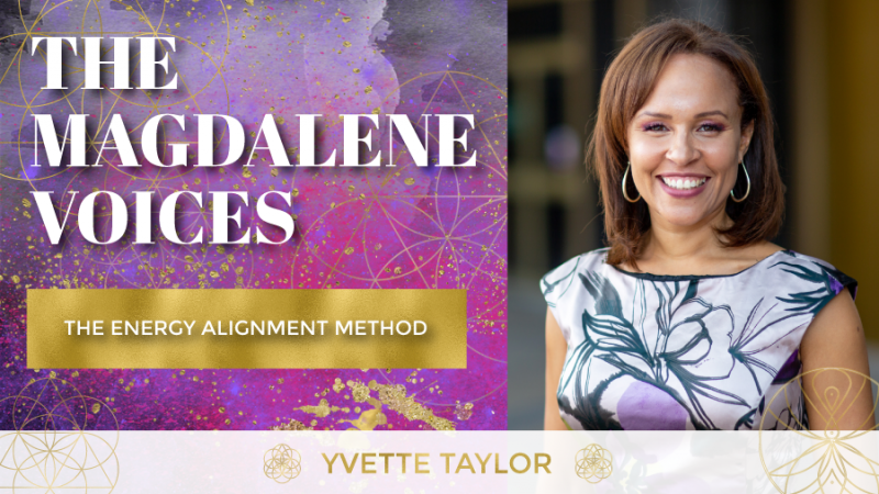 The Magdalene Voices, EAM - The Energy Alignment Method w. Yvette Taylor, Spiritual Business Coach, Mariaestela