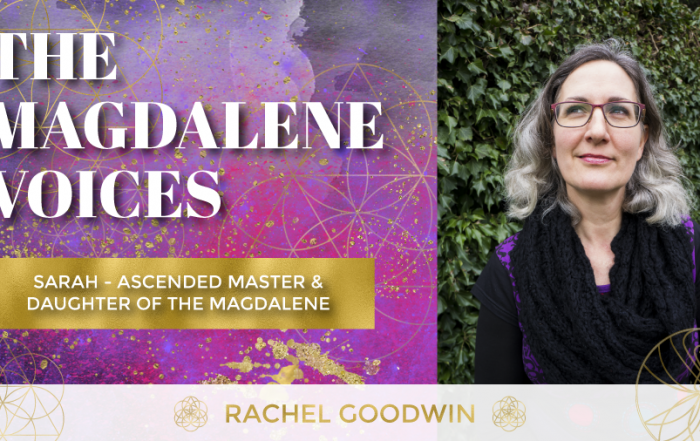 The Magdalene Voices Show & Podcast, Rachel Goodwin, Sarah Ascended Master & Daughter Of The Magdalene, Spiritual Business Coach, Mariaestela