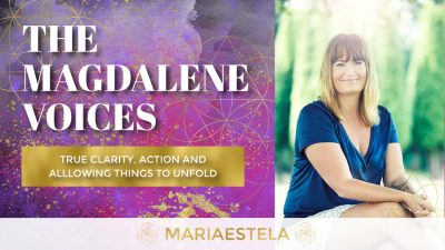 The Magdalene Voices Show & Podcast, True Clarity Action and Alllowing Things To Unfold, Spiritual Business Coach, Mariaestela