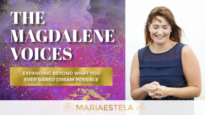 The Magdalene Voices Show & Podcast, Expanding Beyond What You Ever Dared Dream Possible, Spiritual Business Coach, Mariaestela