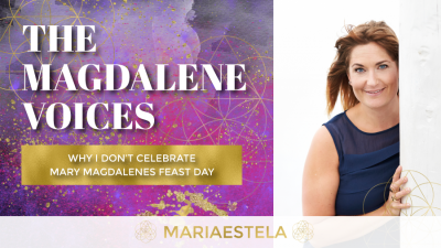 The Magdalene Voices, Why I don't Celebrate Mary Magdalenes Feast Day, Spiritual Business Coach Mariaestela, Spiritual Business, Mariaestela