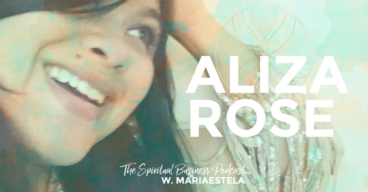 The Spiritual Business Show & Podcast, Spiritual Business Coach Mariaestela, Aliza Rose, The Business Mystic