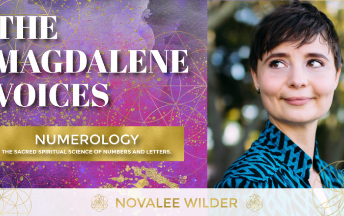 The Magdalene Voices Show & Podcast, Numerology w. Novalee Wilder, Spiritual Business Coach, Maria Saraphina